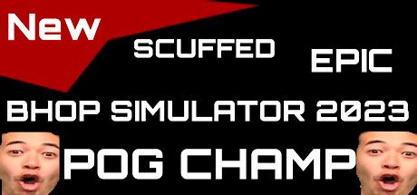 NEW SCUFFED EPIC BHOP SIMULATOR 2023 POG CHAMP Free Download PC Game