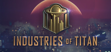 Industries of Titan Download Free PC Game