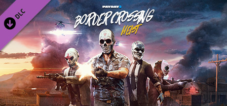 PAYDAY 2 Border Crossing Heist Free Download PC Game