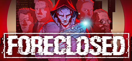 FORECLOSED Download Free PC Game
